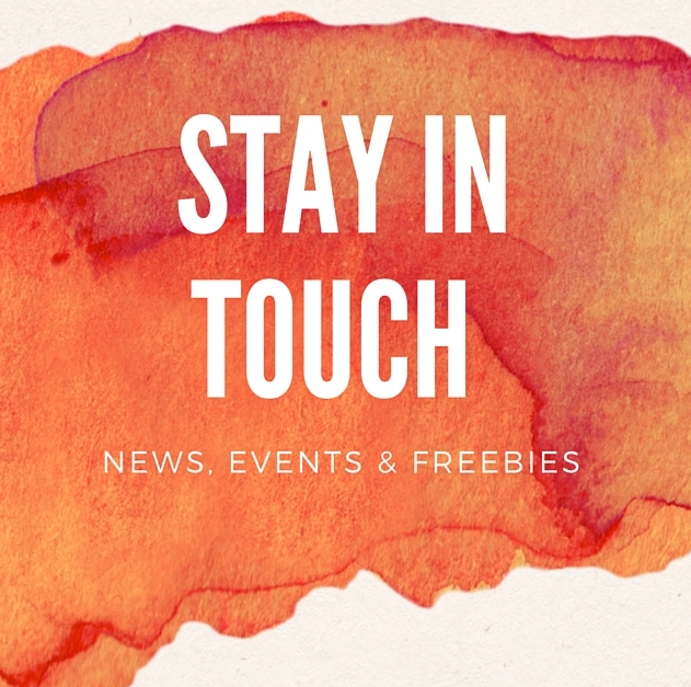 Stay in touch for news, events, freebies